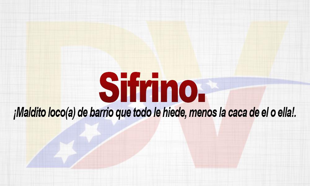 Significado de la palabra Sifrino.