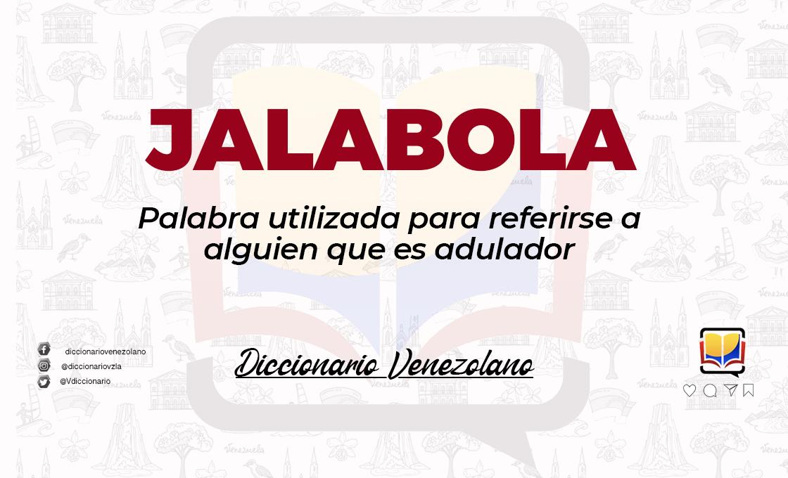 Significado de la palabra Jalabola