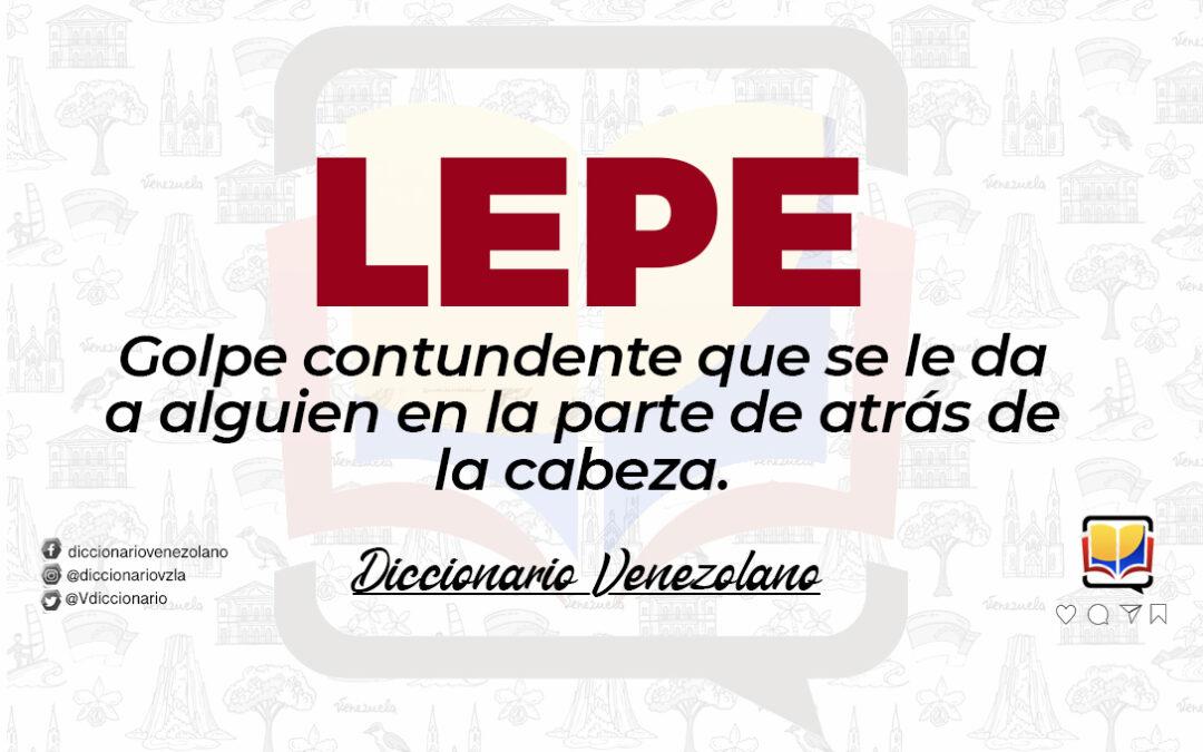 Significado de la palabra Lepe.
