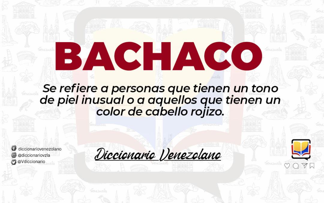 Significado de la palabra Bachaco