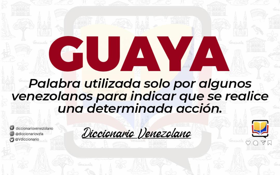 Significado de la palabra Guaya