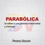 Significado de la palabra Parabólica